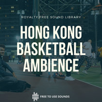 Hong Kong Sound Library Basketball Soundscape Wan Chai Station cover art