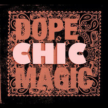 Dope Chic Magic cover art