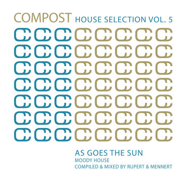 Compost House Selection Vol. 5 - As Goes The Sun – Moody House main photo