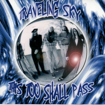 This Too Shall Pass by Traveling Sky