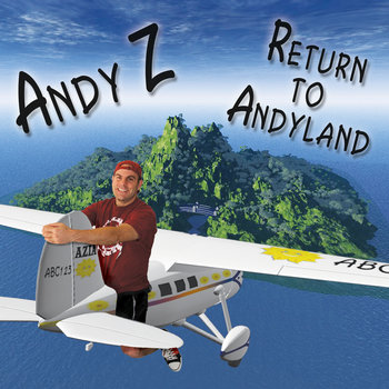 Return To Andyland by Andy Z