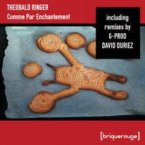[BR158] : Theobald Ringer - Comme Par Enchantement - including remixes by G-Prod + David Duriez cover art