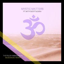 Mystic Matters ft. Zion I & Nitty Scott (Blockhead Remix) cover art