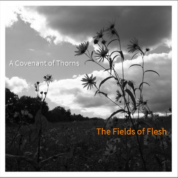 The Fields of Flesh by A Covenant of Thorns