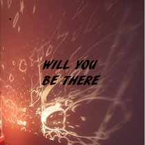 Will You Be There cover art