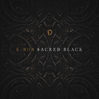 Sacred Black EP, by K-Rob