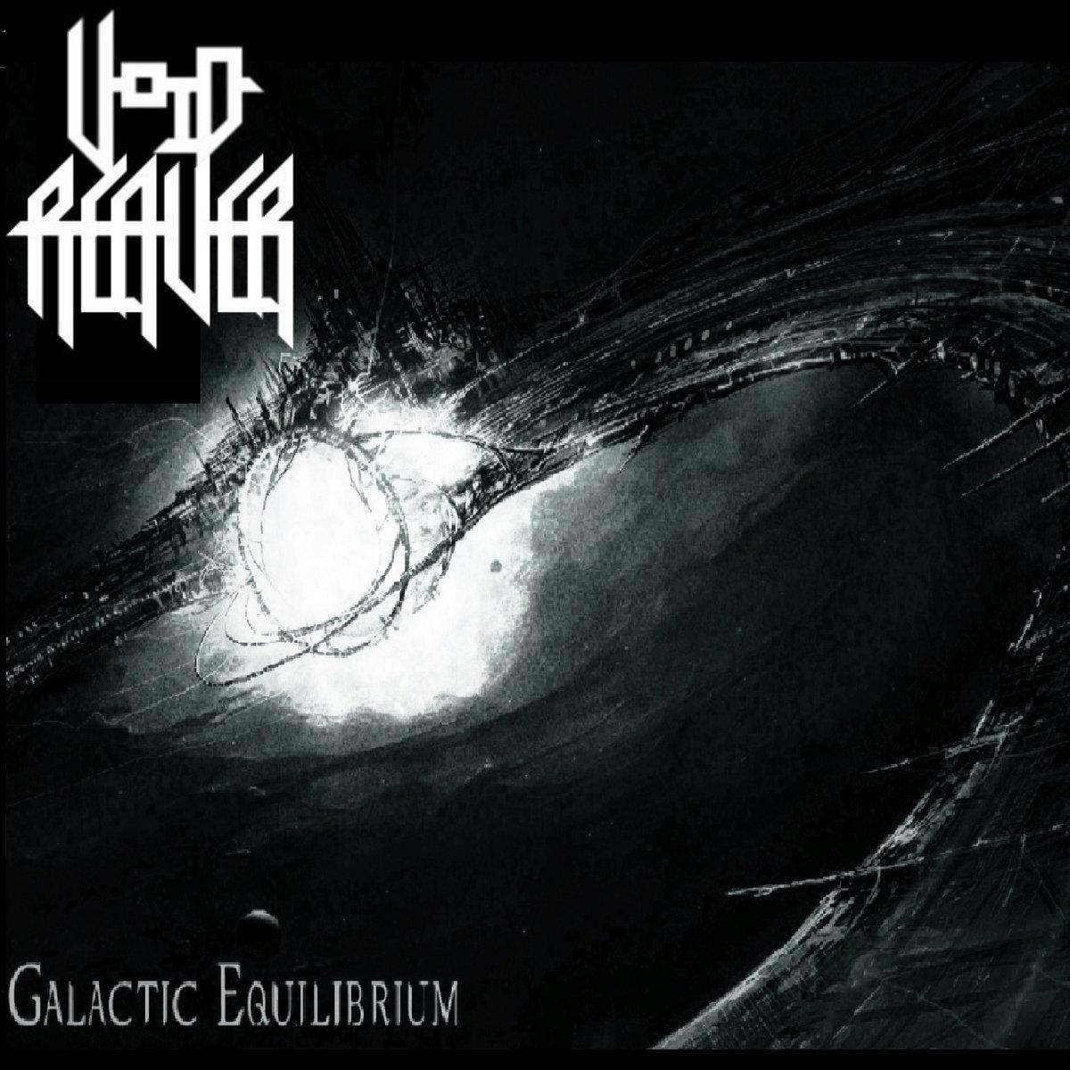 Void Reaver - Galactic Equilibrium [single] (2019)