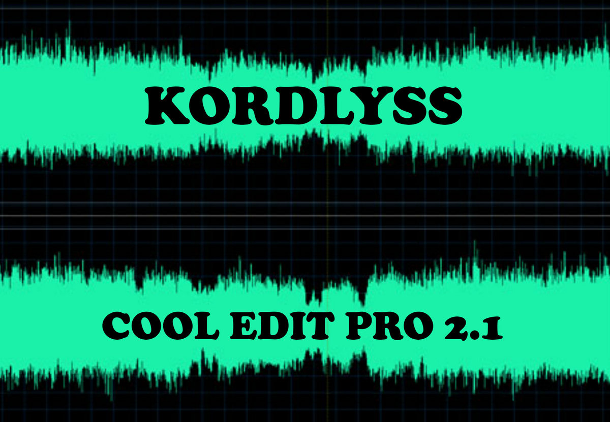 Review: Kordlyss – Cool Edit Pro 2.1