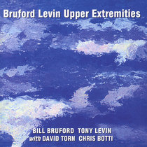 Bill Bruford Tony Levin with David Torn Chris Botti cover art