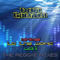 Minimal to the World Vol. 1 (The Reggae Mixes) cover art