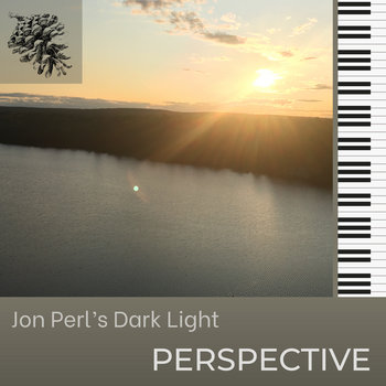 Perspective by Jon Perl's Dark Light