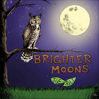 Brighter Moons by Joe Holt