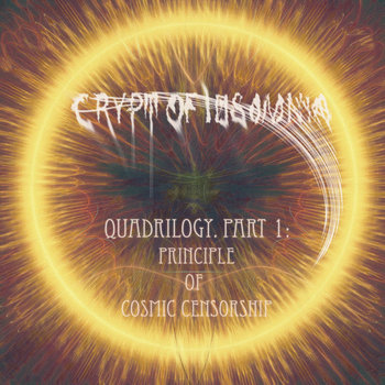 Quadrilogy. Part 1: Principle of Cosmic Censorship by Crypt of Insomnia