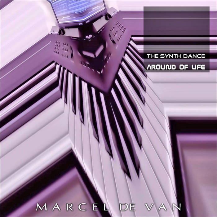 Marcel de Van - Around of Life (Maxi)