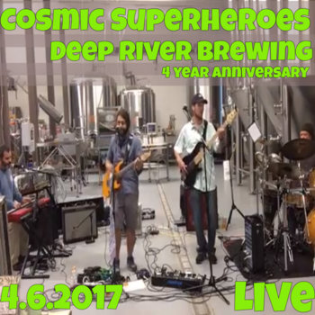 Deep River Brewing 4 Year Anniversary 4.6.2017 by Cosmic Superheroes