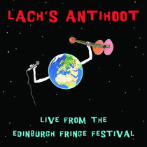Lach's Antihoot Live From The Edinburgh Fringe Festival (Contains Adult Language) cover art