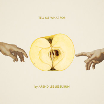 Tell Me What For - Single by Arend Lee Jessurun