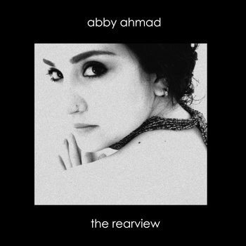 The Rearview by Abby Ahmad