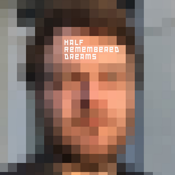 Iain Lowery – Half Remembered Dreams