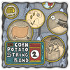 Corn Potato String Band, Volume Two Cover Art