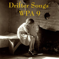 DRIFTER SONGS WPA Vol. 9 cover art