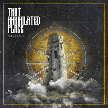 That Annihilated Place by Pete Crane