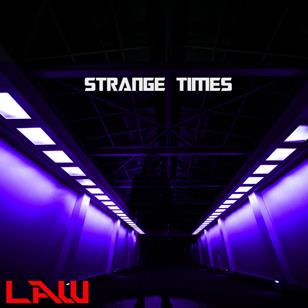 Strange Times by LAW