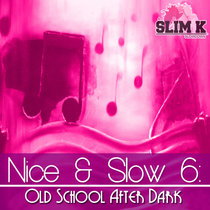 Nice & Slow 6 (Old School After Dark) cover art