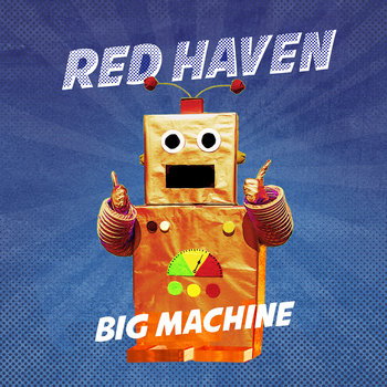 Big Machine by Red Haven