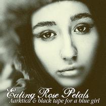 Eating Rose Petals (free!) cover art