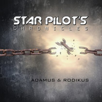 Star Pilot's Chronicles: Adamus & Rodikus cover art