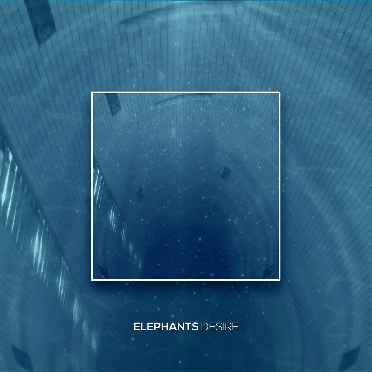ELEPHANTS - Desire [EP] (2019)