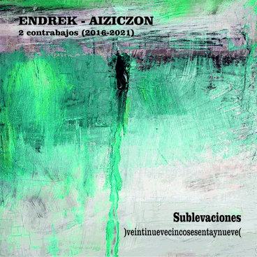 ENDREK - AIZICZON - Sublevaciones )veintinuevecincosesentaynueve(  - 2 contrabajos - (2016 / 2021) main photo