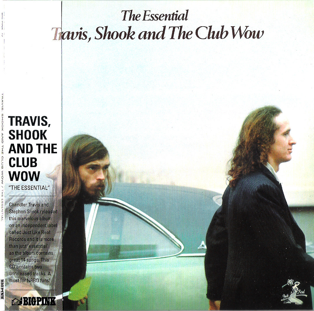 The Essential Travis, Shook and the Club Wow | Travis, Shook and the Club  Wow | Steve Shook