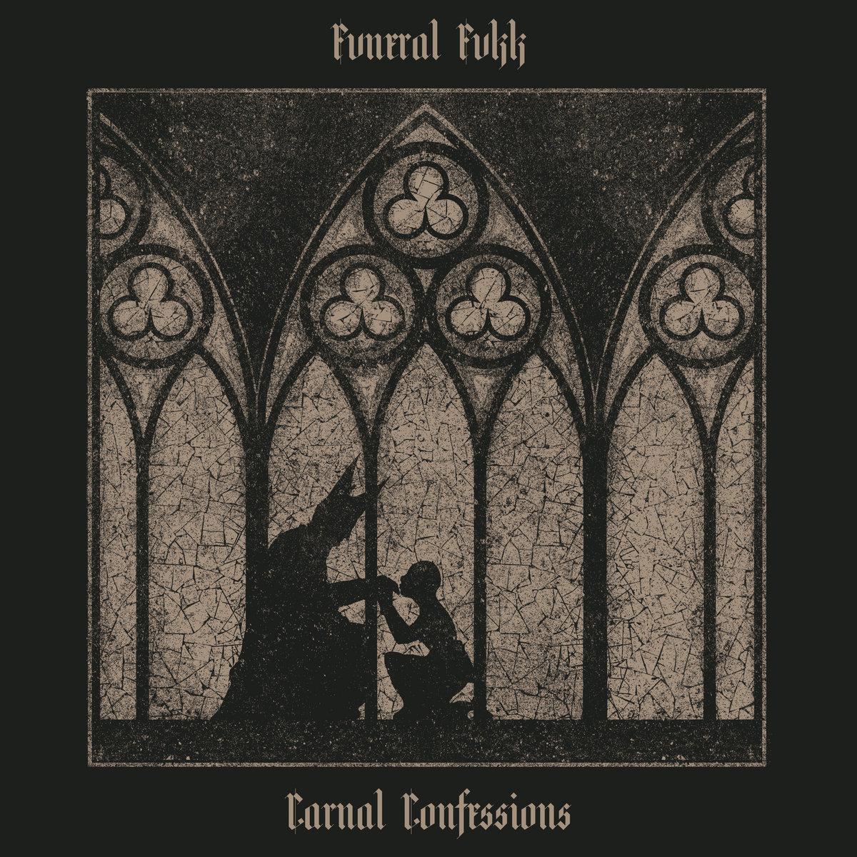 'Carnal Confessions' von der Kapelle Fvneral Fvkk (2019)