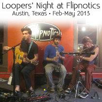 Loopers' Night at Flipnotics Coffee cover art