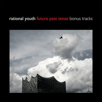 Future Past Tense Bonus Tracks by Rational Youth