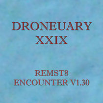 Droneuary XXIX - Encounter v1.30 cover art