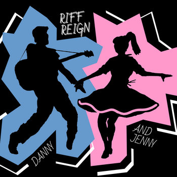 Danny And Jenny EP by Riff Reign
