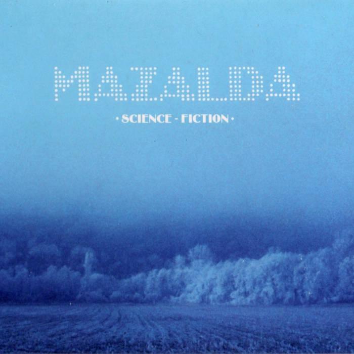 Science-fiction / Mazalda, ens. voc. et instr.   Mazalda. Interprète