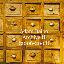 Adam Balbo Archive II (2006-2008) cover art