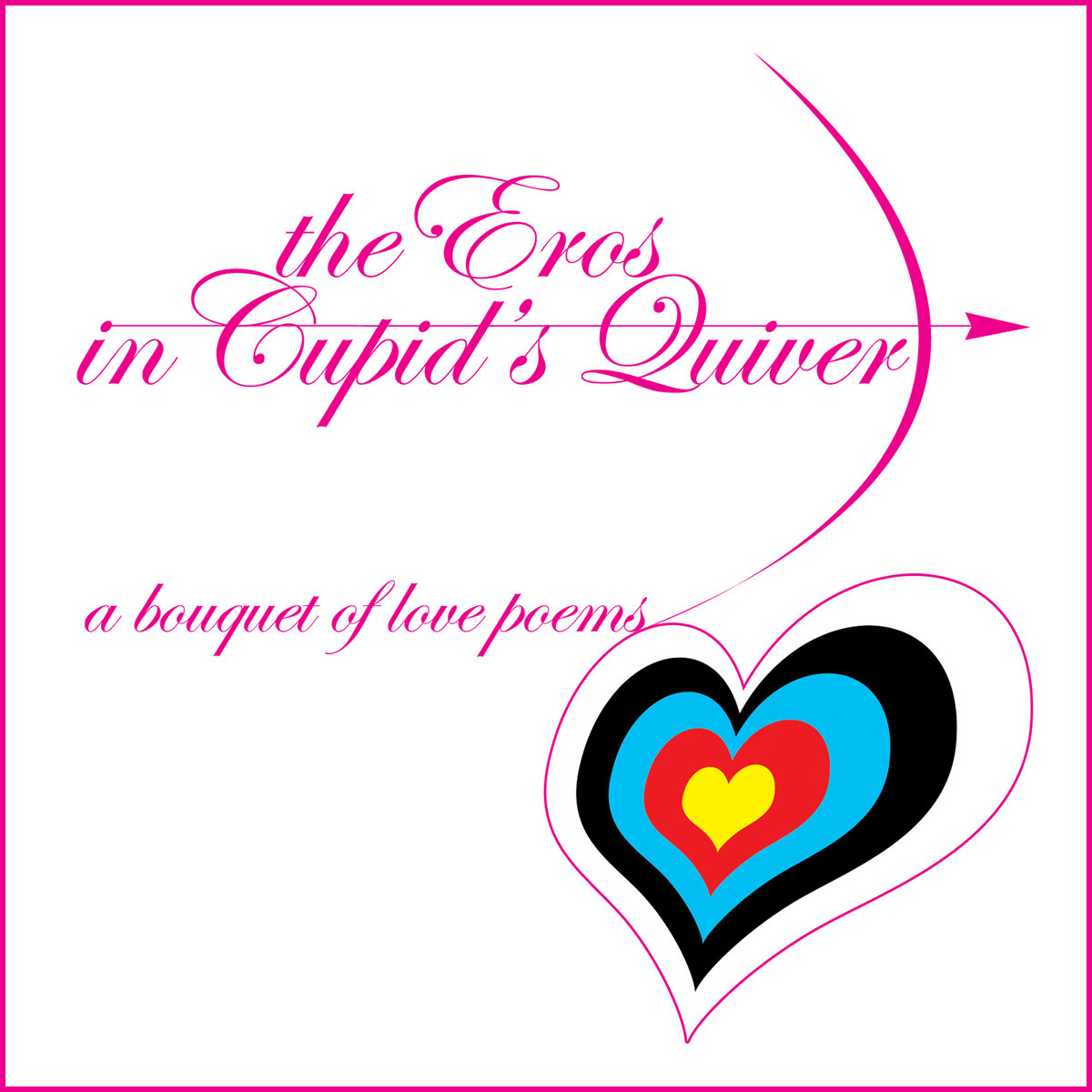 The eros in cupids quiver a bouquet of love poems 13 of nazareth by 13 of nazareth biocorpaavc Images