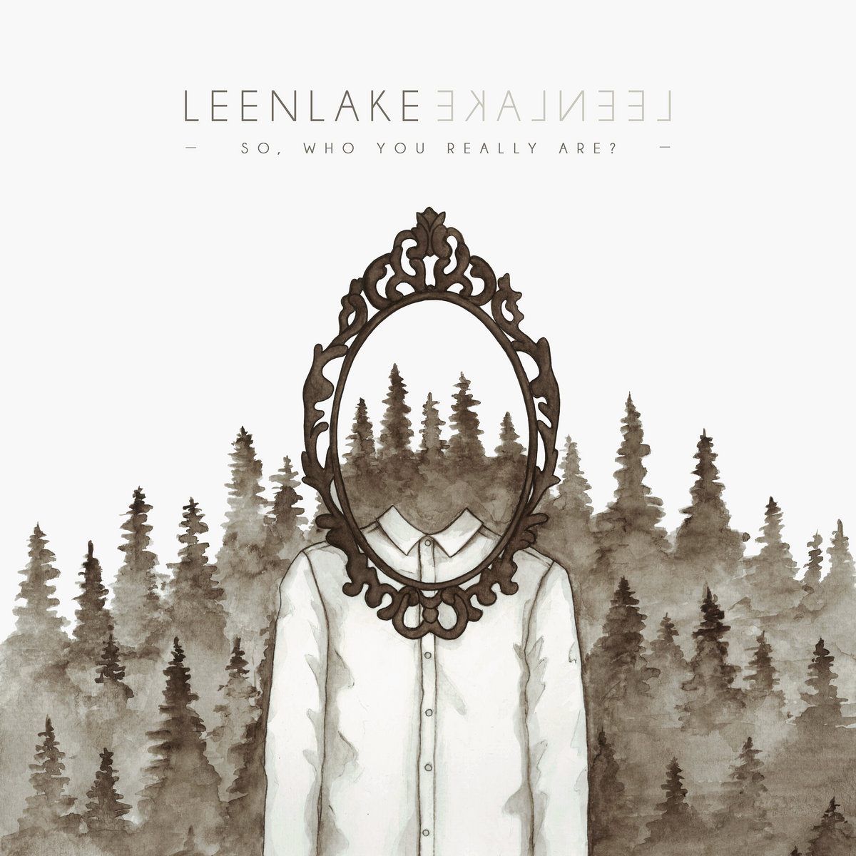 Leenlake -  So, Who You Really Are? [EP] (2017)