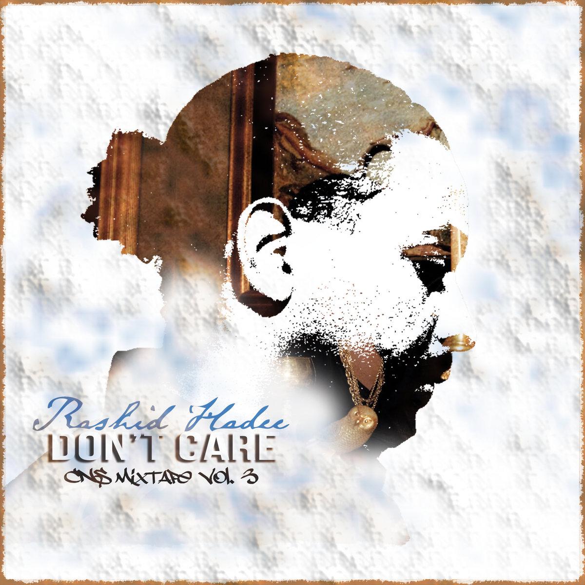 CNS Vol  3: Don't Care | Rashid Hadee