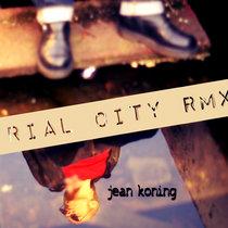 INDUSTRIAL CITY RMXS cover art