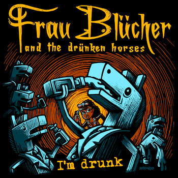 I'm Drunk [EP] by Frau Blücher and the drünken horses