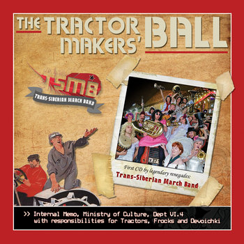 The Tractor Makers' Ball by Trans-Siberian March Band