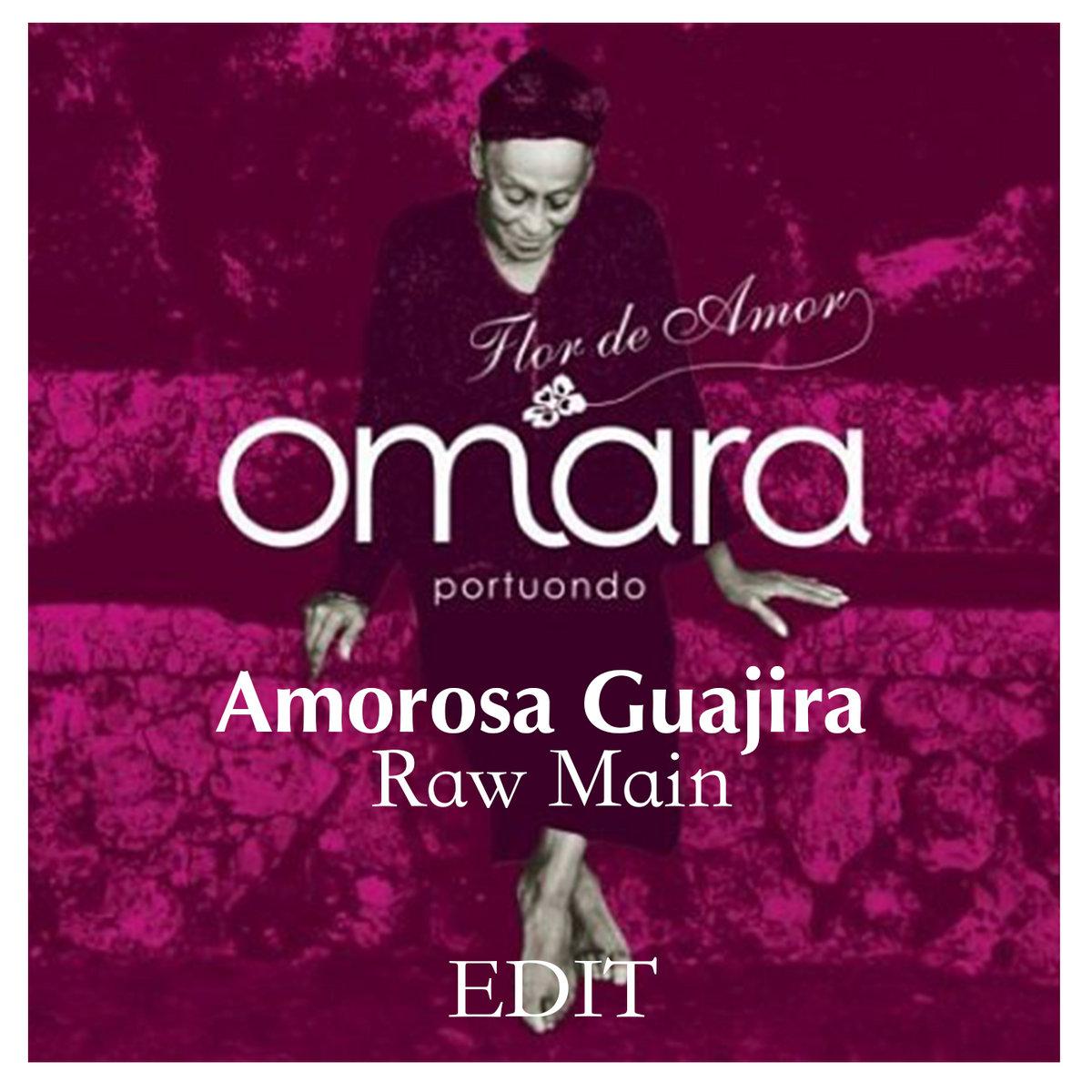 Omara Portuondo - Amorosa Guajira (Raw Main Edit)