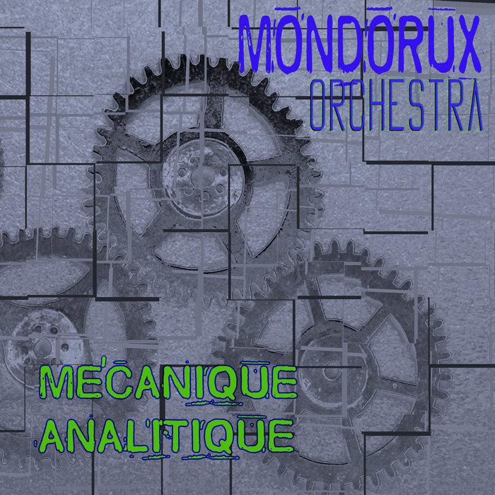 Mécanique Analitique, by Mondorux Orchestra