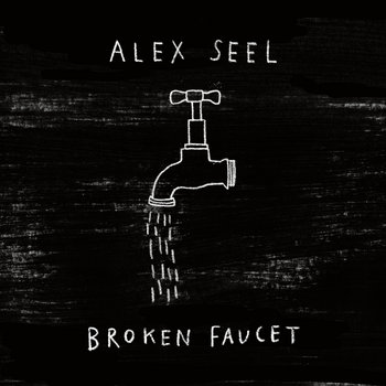 Broken Faucet by Alex Seel